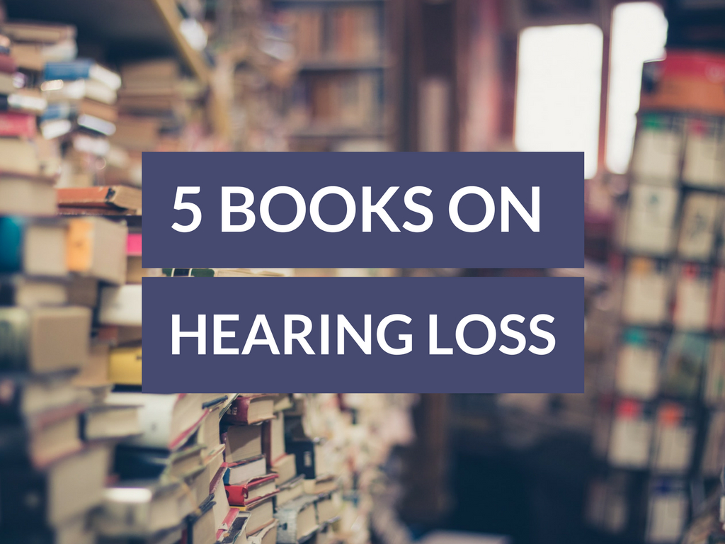 These 5 books on hearing loss prove that we're all in this together